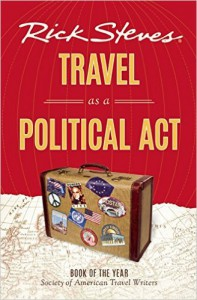 Rick Steves Travel as a Political Act - Rick Steves