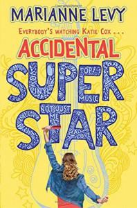 Accidental Superstar - Marianne Levy