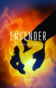 Encender (The Enertia Trials Book 2) - J. Kowallis