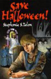 Save Halloween! - Stephanie S. Tolan