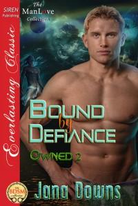 Bound by Defiance - Jana Downs