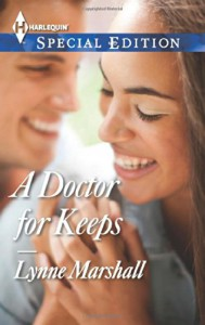 A Doctor for Keeps (Harlequin Special Edition) - Lynne Marshall