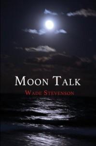 Moon Talk - Wade Stevenson