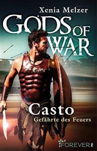 Casto - Gefährte des Feuers: Gods of War - Xenia Melzer, Xenia Melzer