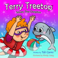 Terry Treetop Saves The Dolphin - Tali Carmi