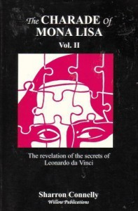 The Charade of Mona Lisa, Vol. 2: The Revelation of the Secrets of Leonardo Da Vinci (Volume 2) -