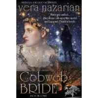 Cobweb Bride (Cobweb Bride Trilogy, #1) - Vera Nazarian