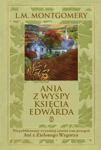 Ania z Wyspy Księcia Edwarda - Lucy Maud Montgomery