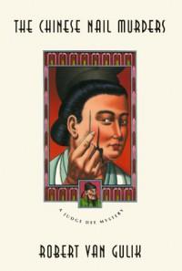 The Chinese Nail Murders (Judge Dee Mysteries) - Robert van Gulik