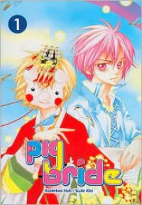 Pig Bride, Volume 1 - KookHwa Huh,  Created by SuJin Kim