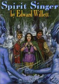 Spirit Singer - Edward Willett