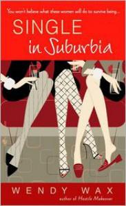 Single in Suburbia - Wendy  Wax