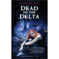 Dead on the Delta (Annabelle Lee #1) - Stacey Jay