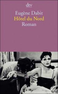 Hotel Du Nord - Eugène Dabit
