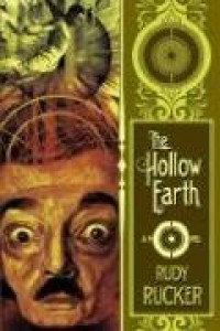 The Hollow Earth - Rudy Rucker