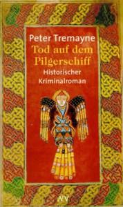Tod auf dem Pilgerschiff. Historischer Kriminalroman - Peter Tremayne