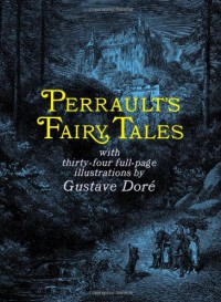 Perrault's Fairy Tales (Dover Children's Classics) - Charles Perrault;Gustave Dore