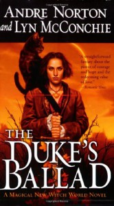 The Duke's Ballad - Andre Norton, Lyn McConchie