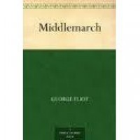 Middlemarch : a study of provincial life - George Eliot