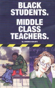 Black Students. Middle Class Teachers. - Jawanza Kunjufu