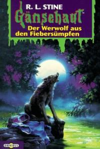 der werwolf aus den fiebersümpfen (Gänsehaut, #25) - R.L. Stine