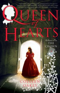 Queen of Hearts: The Crown (Queen of Hearts Saga #1) - Colleen Oakes