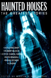 Haunted Houses: The Greatest Stories - Martin H. Greenberg