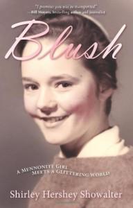 Blush: A Mennonite Girl Meets a Glittering World - Shirley Hershey Showalter