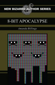 8-Bit Apocalypse - Amanda Billings