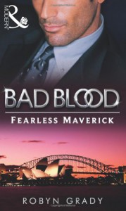 The Fearless Maverick (Bad Blood Collection) - Robyn Grady