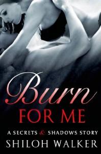 Burn For Me - Shiloh Walker