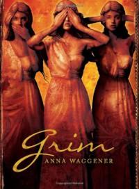 Grim - Anna Waggener