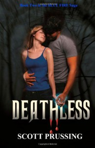 Deathless: Book Two in the Blue Fire Saga - Scott Prussing