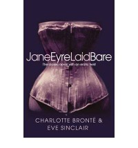 Jane Eyre Laid Bare: The Classic Novel with an Erotic Twist - Eve Sinclair