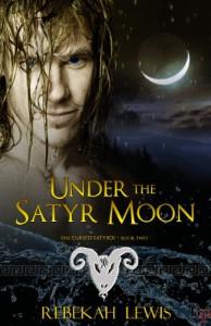 Under the Satyr Moon (The Cursed Satyroi) - Rebekah Lewis