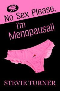 No Sex Please, I'm Menopausal! - Stevie Turner