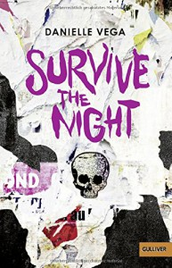 Survive the night: Thriller (Gulliver) - Danielle Vega, Inge Wehrmann