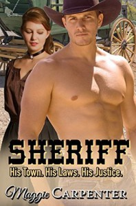 Sheriff: His Town. His Laws. His Justice - Maggie Carpenter