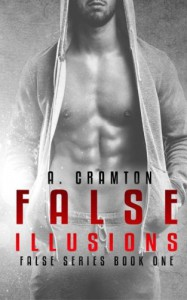 False Illusions (False Series) (Volume 1) - A. Cramton