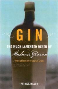 Gin: The Much Lamented Death of Madam Geneva - Patrick  Dillon