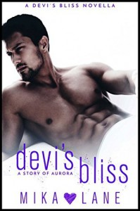 Devi's Bliss: a story of Aurora - Mika Lane