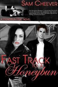 Fast Track to a Honeybun (Honeybun Heat) - Sam Cheever