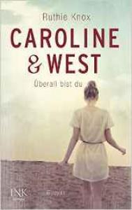Caroline & West - Überall bist du -