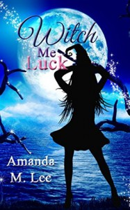 Witch Me Luck - Amanda M. Lee
