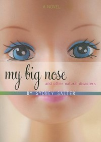 My Big Nose and Other Natural Disasters - Sydney Salter