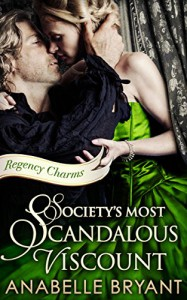 Society's Most Scandalous Viscount - Anabelle Bryant
