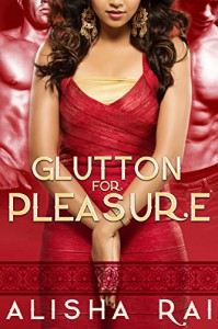 Glutton for Pleasure (Pleasure Series) - Alisha Rai