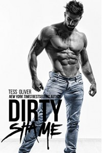 Dirty Shame: A Bad Boy Romance (Bluefield Bad Boys Book 1) - Tess Oliver