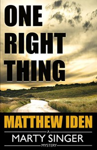 One Right Thing (A Marty Singer Mystery Book 3) - Matthew Iden