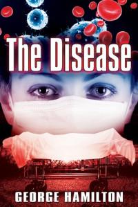 The Disease - George  Hamilton
